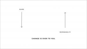Taking Responsibility makes life easier