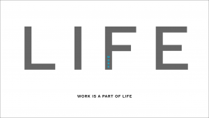 Work is part of life